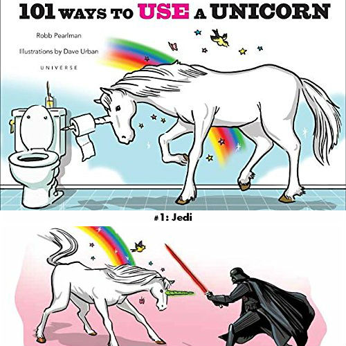 101 Ways To Use A Unicorn Book Shut Up And Take My Money