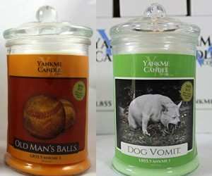 YankMe Parody Scented Candles – Who wouldn't want their home filled with the heavily smells of Old Man's Balls or Dog Vomit?